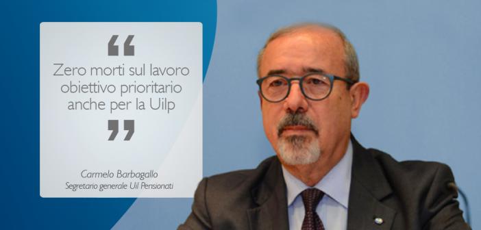 """Barbagallo: """"Zero morti sul lavoro obiettivo prioritario anche per la Uilp"""""""